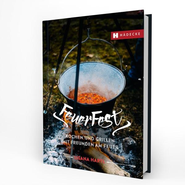 FeuerFest - Kochen und Grillen mit Freunden am Feuer